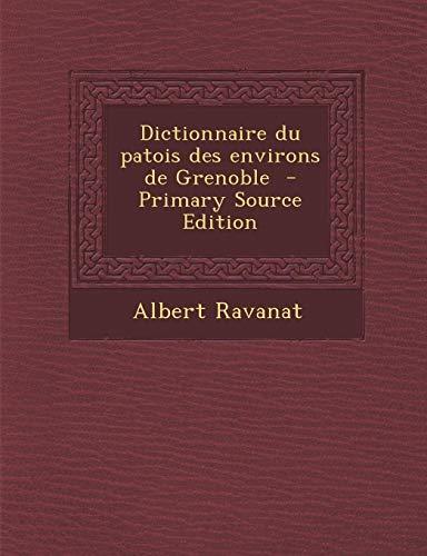 9781294773610: Dictionnaire Du Patois Des Environs de Grenoble