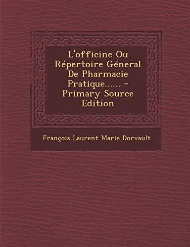 9781294775386: L'officine Ou Répertoire Géneral De Pharmacie Pratique...... (French Edition)