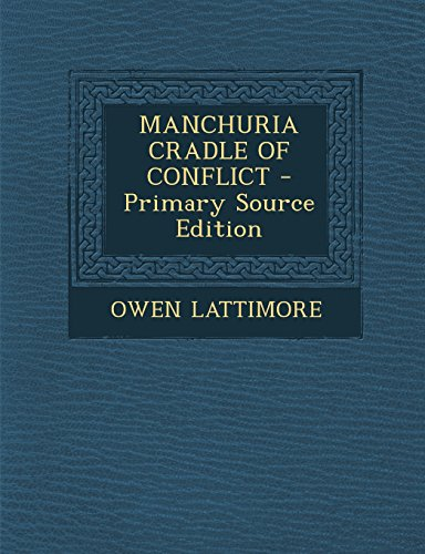 9781294775874: MANCHURIA CRADLE OF CONFLICT