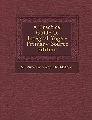 9781294776031: A Practical Guide To Integral Yoga