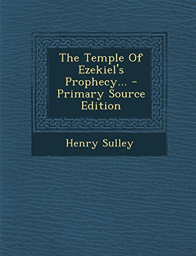9781294778790: The Temple Of Ezekiel's Prophecy...