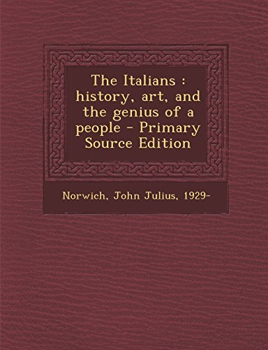9781294783237: The Italians: History, Art, and the Genius of a People