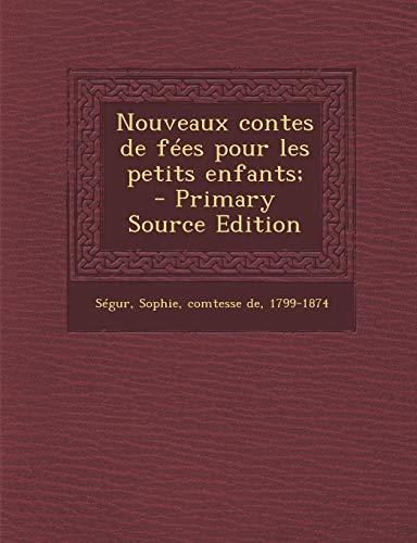 9781294784968: Nouveaux Contes de Fees Pour Les Petits Enfants; - Primary Source Edition