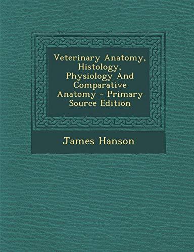 9781294785224: Veterinary Anatomy, Histology, Physiology And ...