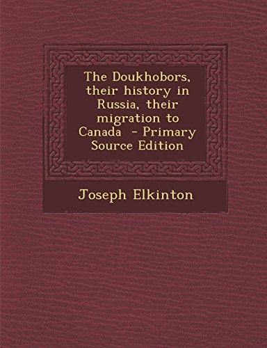 9781294785316: The Doukhobors, their history in Russia, their migration to Canada