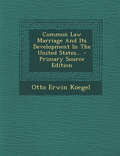 9781294786085: Common Law Marriage and Its Development in the United States... - Primary Source Edition