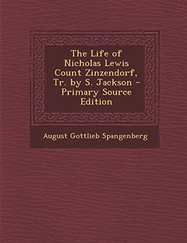 9781294787341: The Life of Nicholas Lewis Count Zinzendorf, Tr. by S. Jackson - Primary Source Edition