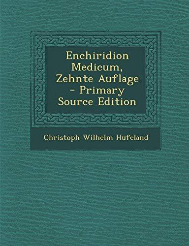 9781294787525: Enchiridion Medicum, Zehnte Auflage - Primary Source Edition