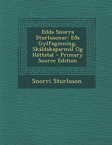 9781294788935: Edda Snorra Sturlusonar: Eða Gylfaginníng, Skáldskaparmál Og Háttatal (Icelandic Edition)