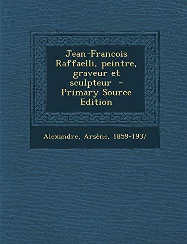 9781294790013: Jean-Francois Raffaelli, Peintre, Graveur Et Sculpteur