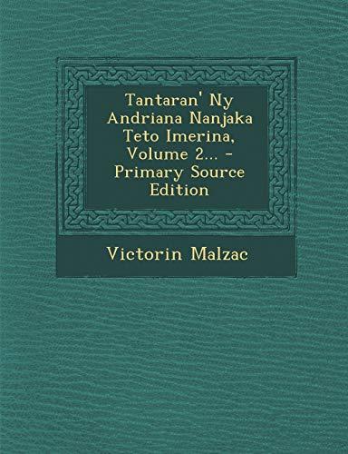 9781294790747: Tantaran' Ny Andriana Nanjaka Teto Imerina, Volume 2... (French Edition)