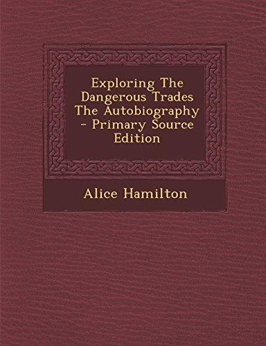 9781294794271: Exploring The Dangerous Trades The Autobiography