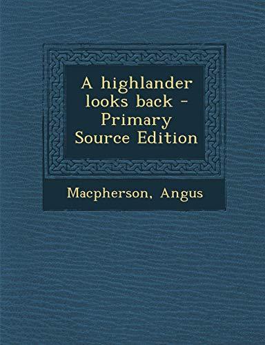 9781294795056: A highlander looks back