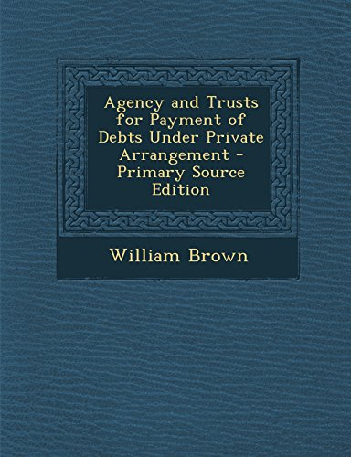 9781294795704: Agency and Trusts for Payment of Debts Under Private Arrangement