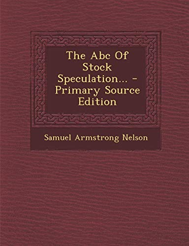 9781294795933: The Abc Of Stock Speculation...
