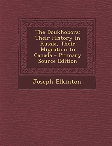 9781294797661: The Doukhobors: Their History in Russia, Their Migration to Canada