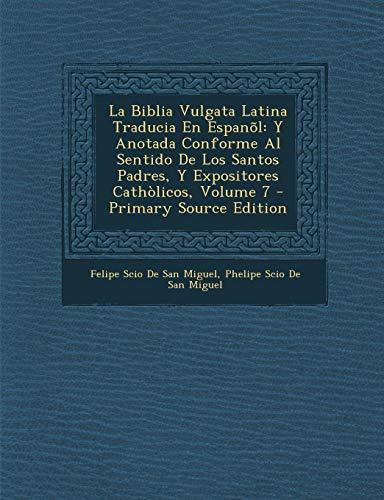 9781294797753: La Biblia Vulgata Latina Traducia En Espanõl: Y Anotada Conforme Al Sentido De Los Santos Padres, Y Expositores Cathòlicos, Volume 7 (Spanish Edition)