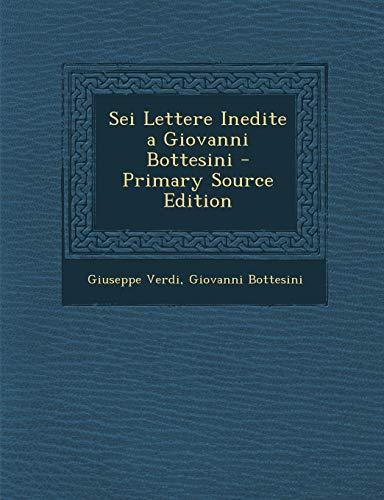 9781294798200: Sei Lettere Inedite a Giovanni Bottesini (Italian Edition)