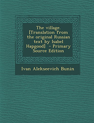 9781294800590: The village. [Translation from the original Russian text by Isabel Hapgood]