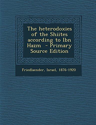 9781294800798: The heterodoxies of the Shiites according to Ibn Hazm