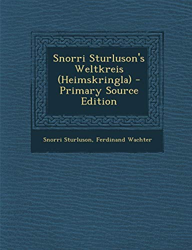 9781294801290: Snorri Sturluson's Weltkreis (Heimskringla) - Primary Source Edition
