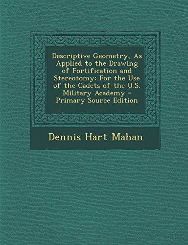 9781294803959: Descriptive Geometry, As Applied to the Drawing of Fortification and Stereotomy: For the Use of the Cadets of the U.S. Military Academy