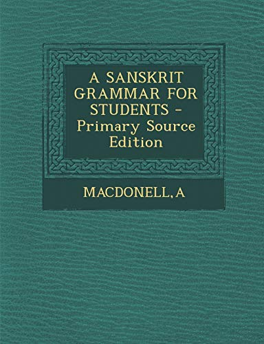 A Sanskrit Grammar for Students - Primary: A. MacDonell