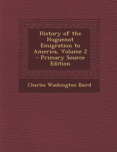 9781294808299: History of the Huguenot Emigration to America, Volume 2