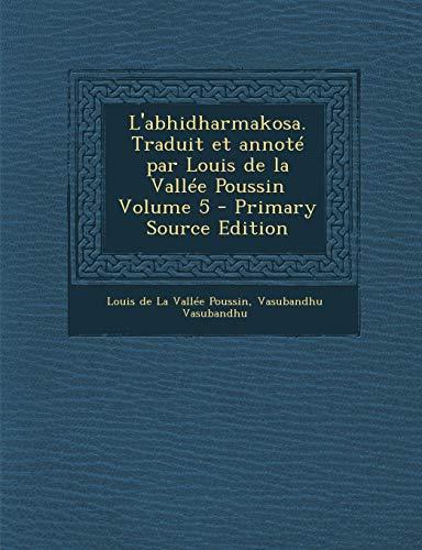 9781294808763: L'abhidharmakosa. Traduit et annoté par Louis de la Vallée Poussin Volume 5 (French Edition)