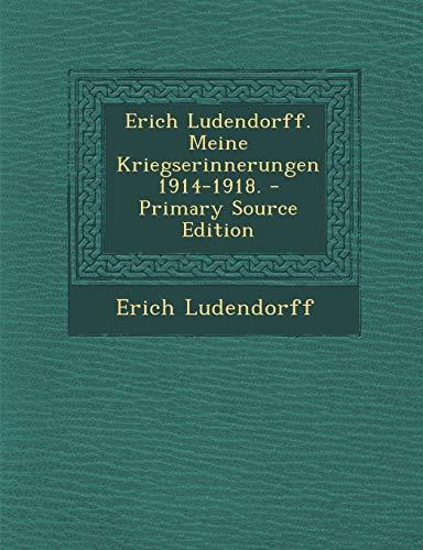 9781294809548: Erich Ludendorff. Meine Kriegserinnerungen 1914-1918. (German Edition)
