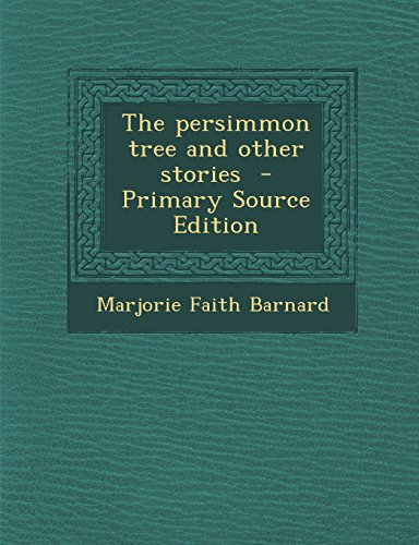 9781294809869: The persimmon tree and other stories