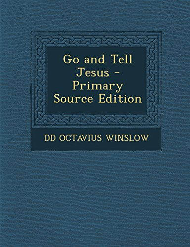 9781294811268: Go and Tell Jesus - Primary Source Edition