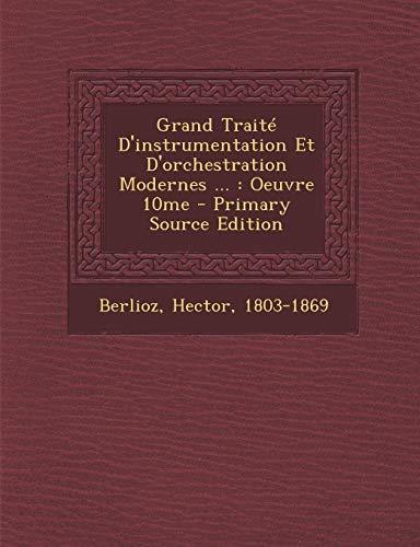 9781294811428: Grand Traite D'Instrumentation Et D'Orchestration Modernes ...: Oeuvre 10me