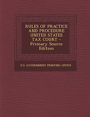 9781294811527: RULES OF PRACTICE AND PROCEDURE UNITED STATES TAX COURT