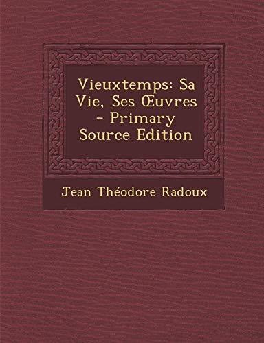 9781294813552: Vieuxtemps: Sa Vie, Ses Œuvres (French Edition)