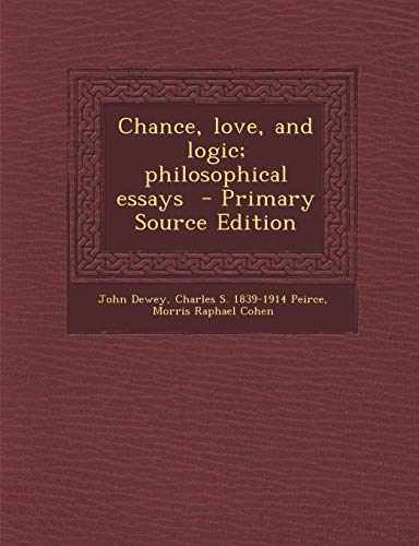 9781294814566: Chance, love, and logic; philosophical essays