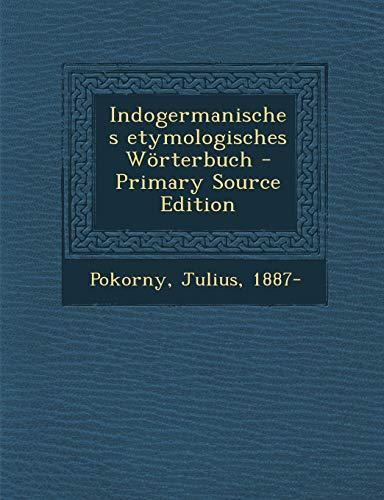9781294815075: Indogermanisches etymologisches Wörterbuch (German Edition)