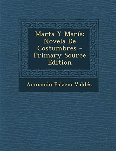 9781294816218: Marta y Maria: Novela de Costumbres - Primary Source Edition (Spanish Edition)
