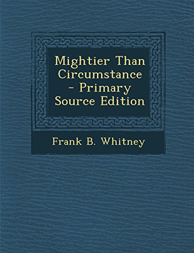 9781294817550: Mightier Than Circumstance