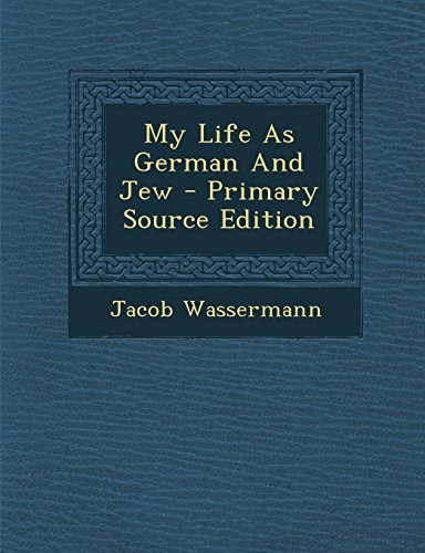 9781294817574: My Life As German And Jew