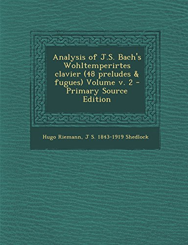 9781294817642: Analysis of J.S. Bach's Wohltemperirtes clavier (48 preludes & fugues) Volume v. 2