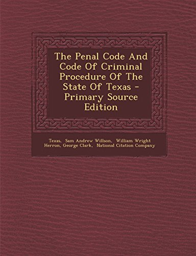 9781294818496: The Penal Code And Code Of Criminal Procedure Of The State Of Texas