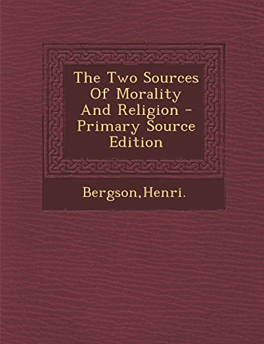 9781294818793: The Two Sources Of Morality And Religion