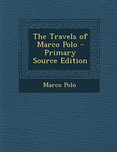 9781294818861: The Travels of Marco Polo - Primary Source Edition