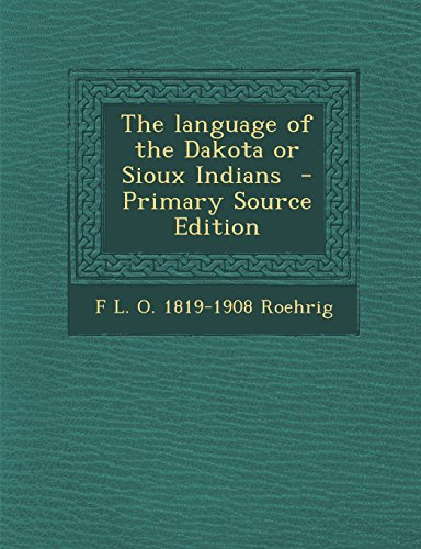 9781294819769: The language of the Dakota or Sioux Indians