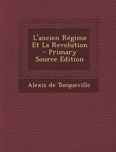 9781294819882: L'ancien Régime Et La Revolution (French Edition)