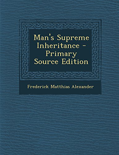 9781294825371: Man's Supreme Inheritance