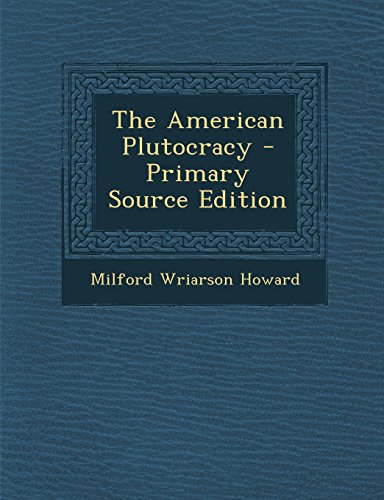 9781294825647: The American Plutocracy