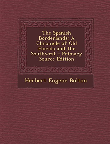 9781294826071: The Spanish Borderlands: A Chronicle of Old Florida and the Southwest - Primary Source Edition