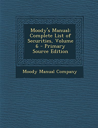 9781294827030: Moody's Manual: Complete List of Securities, Volume 6